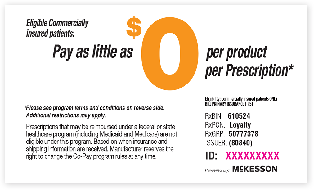 Pay as little as $0 per product per Prescription